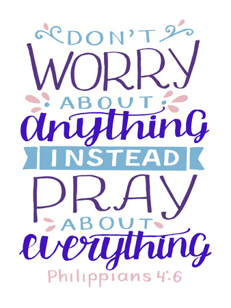 Hand lettering with bible verse Do not worry about anything, instead pray about everything.  イラスト・ベクター素材