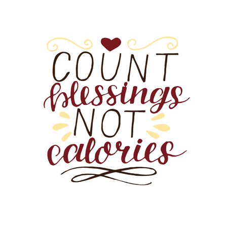 Hand lettering Count your blessing not calories. Motivation poster. Christian background. Card. Graphics. Scripture print Illustration
