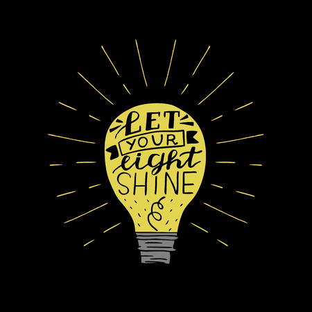 Hand lettering Let your light shine, made on glowing bulb and black background Vectores
