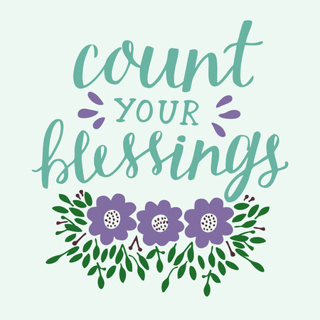 Hand lettering Count your blessing with flowers and leaves. Motivation poster. Christian background. Card. Graphics. Scripture print Illustration