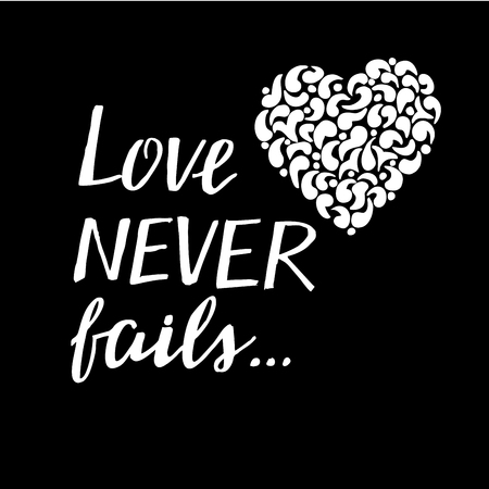 Hand lettering Love never fails with heart on black background