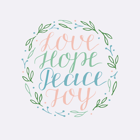 Hand lettering with inspirational quotes Love, hope, peace, joy