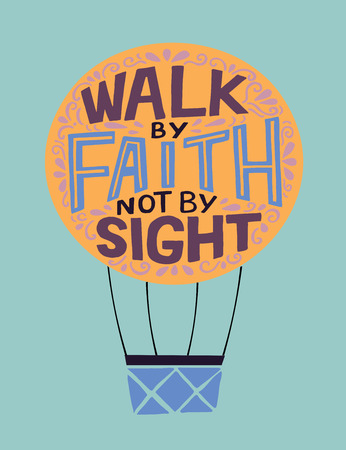 Hand lettering with bible verse Walk by faith, not by sight. Ilustração