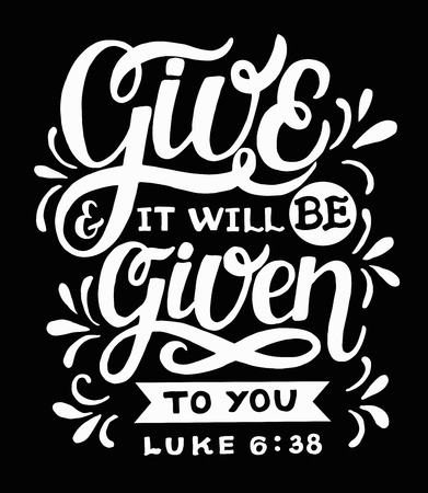 Hand lettering with bible verse Give and it will be given to you on black background.  イラスト・ベクター素材