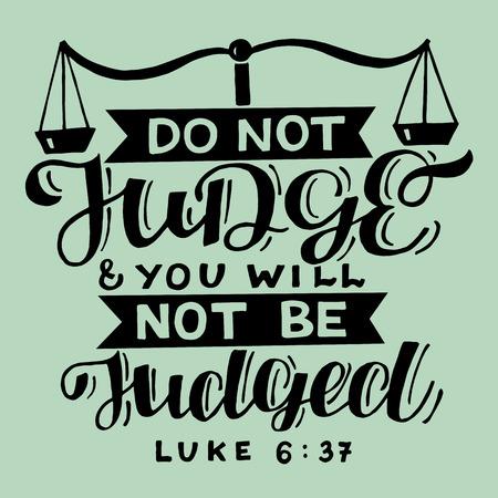 Hand lettering with bible verse Do not judge. Ilustração
