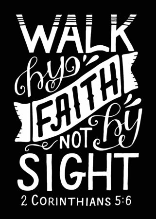 Hand lettering We walk by faith, not by sight on black background. Ilustrace