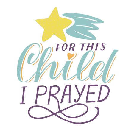 Bible baby background with hand lettering For this child I prayed with star. Ilustrace