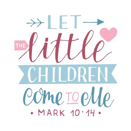 Hand lettering with bible verse Let the little children come to me. Ilustración de vector