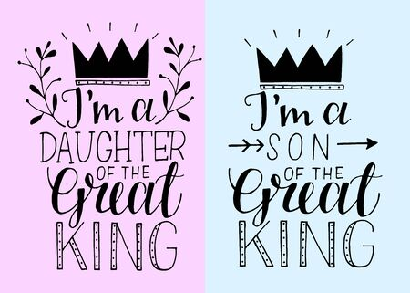 Hand lettering I m a daughter son of the Great King with crown