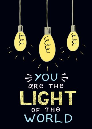 Hand lettering and bible verse You are the light of the world, made with three glowing bulbs.