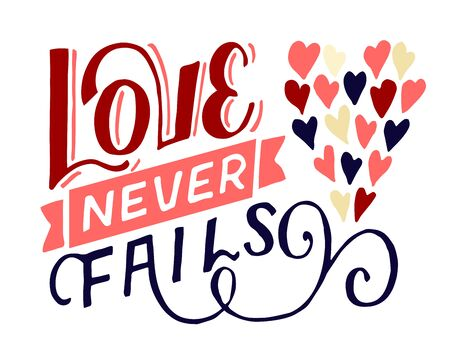 Hand lettering with bible verse Love never fails made with hearts.