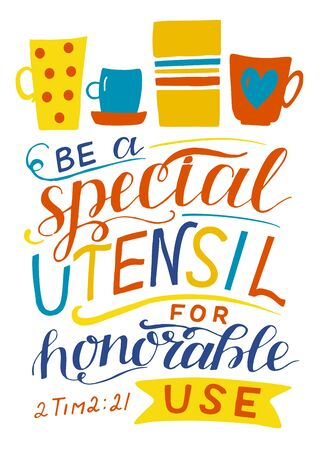 Hand lettering with bible versr Be a special utensil for honorable use. Ilustração Vetorial