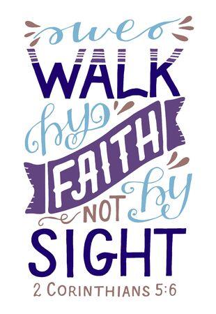 Hand lettering with bible verse We walk by faith, not by sight Vektoros illusztráció
