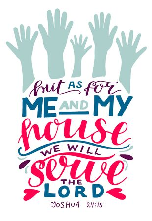 Hand lettering But as for me and my house we will serve the Lord with hands.