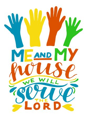 Hand lettering with bible verse But as for me and my house we will serve the Lord. Banco de Imagens - 132109530