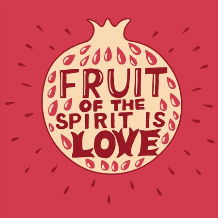 Hand lettering The fruit of the spirit is love made on garnet. Bible verse.