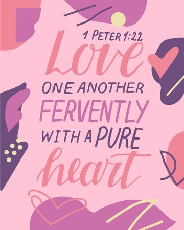 Hand lettering and bible verse Love one another fervently with a pure heart on abstract background