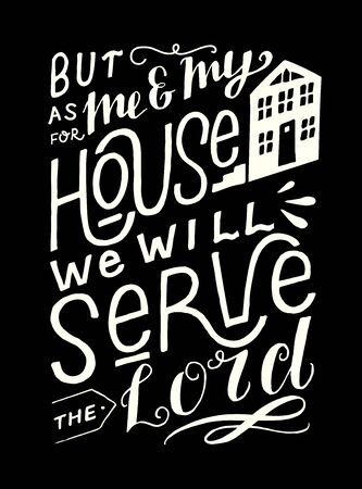 Hand lettering with bible verse But as for me and my house, we will serve the Lord on black background. Çizim