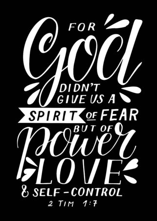 Hand lettering with bible verse God didn t give us a spirit of fear, but power, love and self-control.