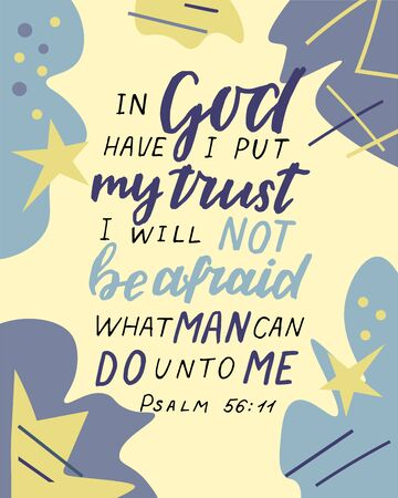 Hand lettering In God have I put my trust I will not be afraid, what man can do unto me.