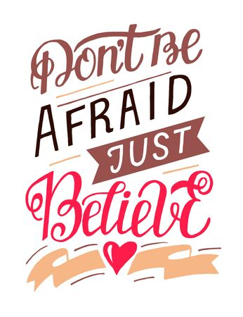 Hand lettering with bible verse Dont be afraid, just believe. Çizim