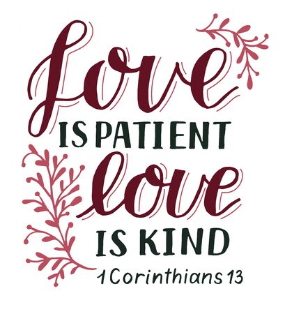 Hand lettering with Bible verse Love is patient, kind. Illustration