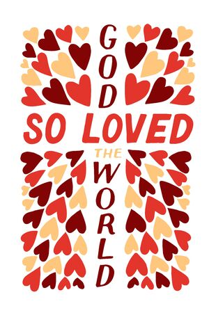 Golden Bible verse John 3 16 God so loved the world, made hand lettering with hearts. Biblical background. Christian poster. Modern calligraphy. Graphics. Scripture prints. New testament Illusztráció