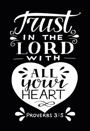 Hand lettering Trust in the Lord with your heart. Biblical background. Christian poster. Testament. Scripture print. Vintage. Modern calligraphy Proverbs 일러스트