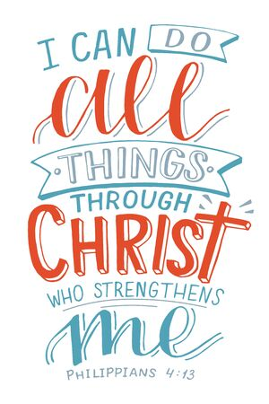 Hand lettering with bible verse I can All things through Christ who strenghtens me on black background