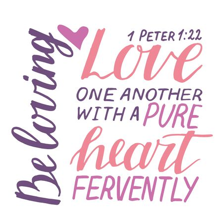 Hand lettering and bible verse Love one another with a pure heart fervently Illustration