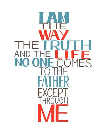 Hand lettering I am the way, truth and life, made in in shape of a cross . Illustration