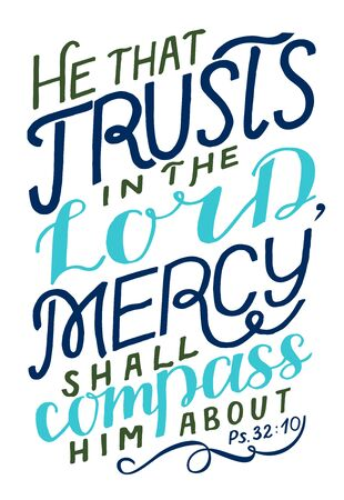 Hand lettering He that trusts in the Lord, mercy shall compass him about. 일러스트
