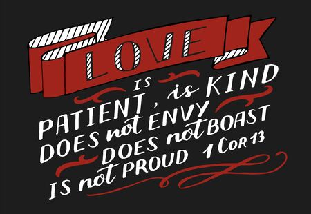 Hand lettering with Bible verse Love is patient, kind. Biblical background. Modern calligraphy Scripture print. Christian poster. Corinthians. Valentine day. Motivational quote