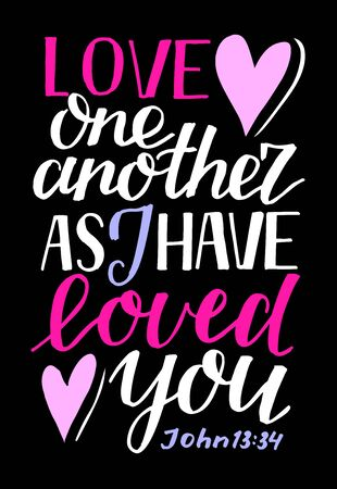 Hand lettering Love one another, as I have loved you . Biblical background. Christian poster. Scripture print. Motivational quote. Modern calligraphy. John Ilustracja
