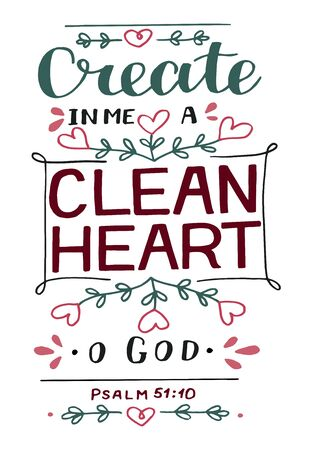 Hand lettering with bible verse Create in me a clean heart O God. Psalm.