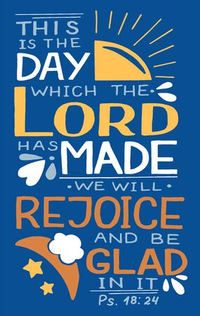 Hand lettering This is the day, which Lord has made, we will rejoice and be glad in it. Biblical background. Christian poster. Scripture print. Motivational quote. Modern calligraphy. Psalm