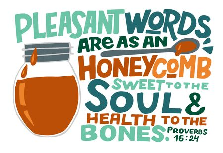 Hand lettering with Bible verse Pleasant words are as an honeycomb sweet to the soul . Vectores