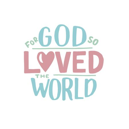 Hand lettering For God so loved the world. John 3 16. Biblical background. Christian poster. Scripture print. Motivational quote. Modern calligraphy.