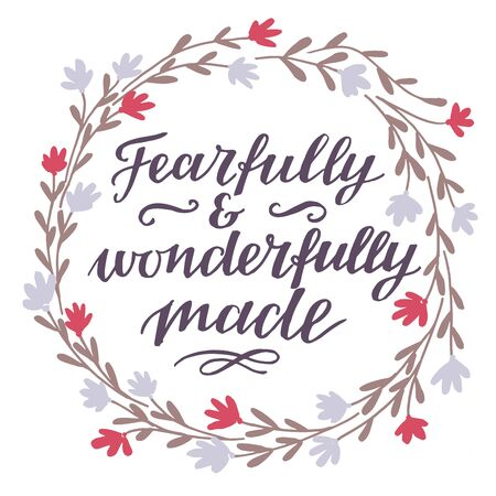 Hand lettering Fearfully and wonderfully made. Biblical background. Christian poster. Scripture print. Motivational quote. Modern calligraphy. Psalm