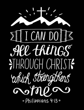 Hand lettering with Bible verse I can do all things through Christ, who strengthens me . Biblical background. Modern calligraphy Scripture print. Christian poster. Motivational quote
