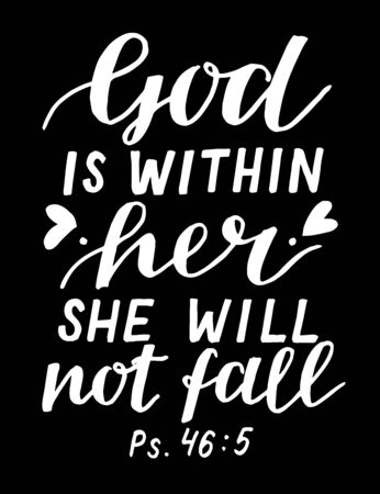 Hand lettering God is within her she will not fall. Biblical background. Christian poster. Scripture print. Motivational quote. Modern calligraphy. Psalm