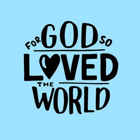 Hand lettering For God so loved the world. John 3 16.