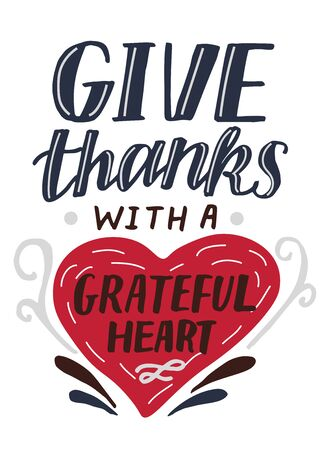 Hand lettering Give thanks with a graterful heart . Biblical background. Christian poster. New Testament. Scripture print. Card. Modern calligraphy. Motivational quote