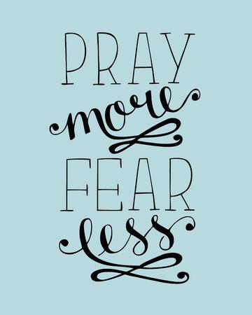 Hand lettering Pray more, fear less. Biblical background. Christian poster. Scripture print . Modern calligraphy. Card Ilustración de vector