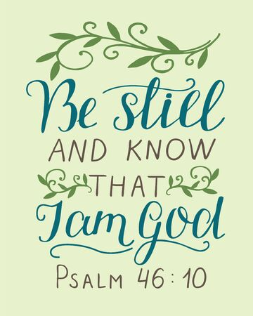 Hand lettering with inspirational quote Be still and know, that I am God. Biblical background. Modern calligraphy Scripture print. Christian poster. Motivational text. Bible verse