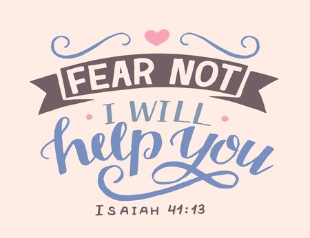 Hand lettering Fear not, I will help you. Biblical background. Christian poster. Scripture print. Motivational quote. Modern calligraphy. Bible Verse Ilustração