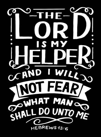 Hand lettering with inspirational quote The Lord is my Helper, and I will not fear . Biblical background. Modern calligraphy Scripture print. Christian poster. Motivational text. Bible verse