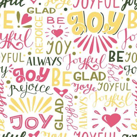 Seamless pattern with hand lettering words Joy, joyful, glad, rejoice.