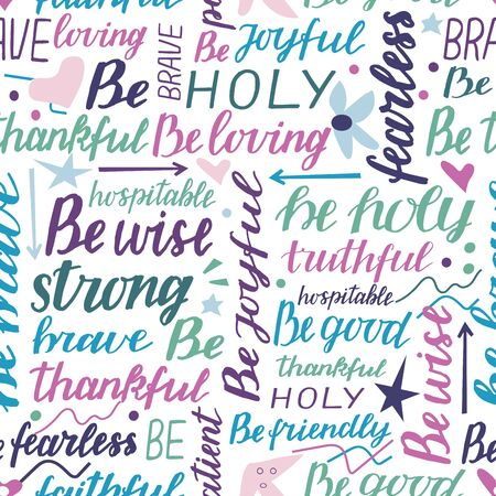 Seamless pattern with hand lettering words Be holy, strong, brave, joyful, fearless, good.
