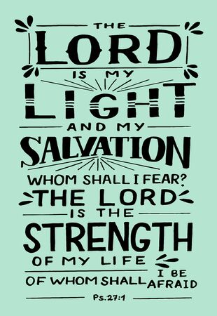 Hand lettering with Bible verse The Lord is my Light and Salvation, whom shall I fear. Biblical background. Modern calligraphy Scripture print. Christian poster. Psalm